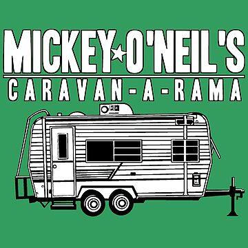 Mickey O'Neil's Caravan-a-rama by MomfiaTees