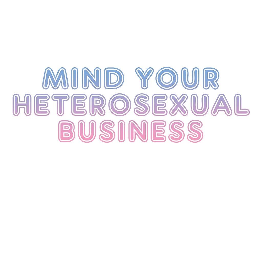 Your a heterosexual