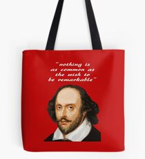 SHAKESPEARE NOTHING IS AS REMARKABLE Tote Bag
