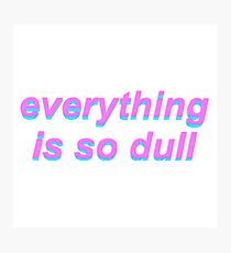 """Vaporwave """"Everything Is So Dull"""" Photographic Print"""