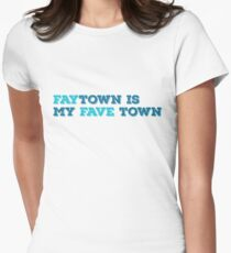Faytown is my Fave Town Women's Fitted T-Shirt