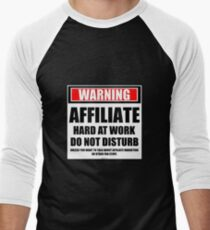 Warning Affiliate Hard At Work Do Not Disturb T-Shirt