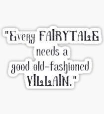 Every Fairytale Needs a Villain Sticker
