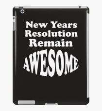New Years Resolution Remain Awesome Funny 2018 iPad Case/Skin