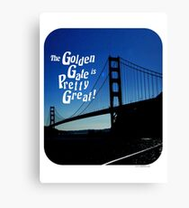 Golden Gate is Great Canvas Print