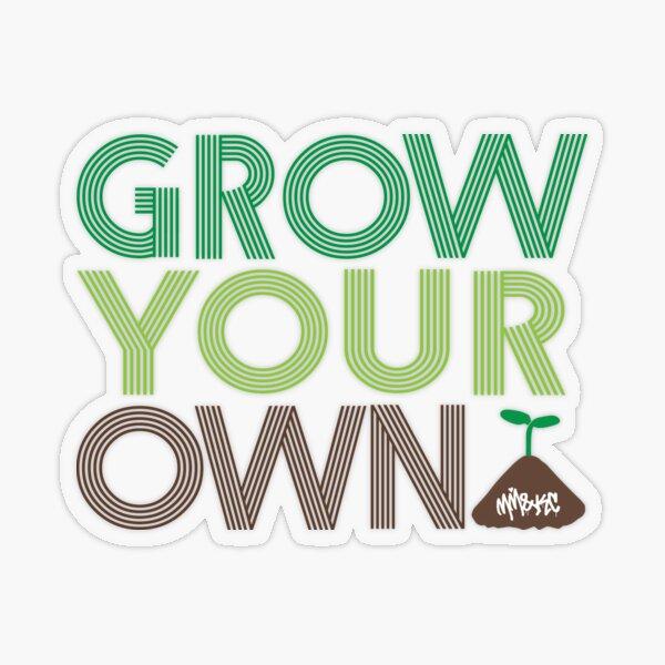 Grow Your Own Transparent Sticker