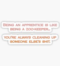 Apprenticeships are like being zoo keepers Sticker