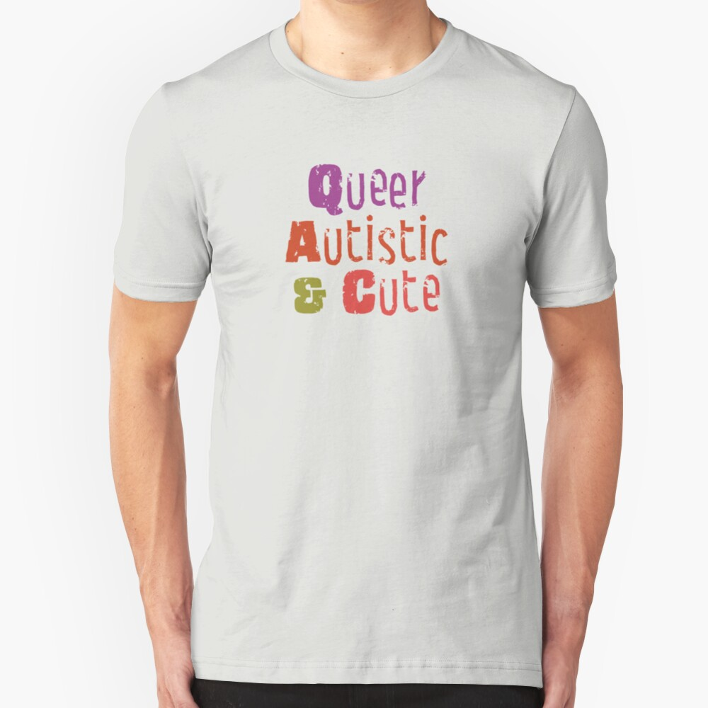 Queer Autistic & Cute Slim Fit T-Shirt
