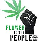 Flower to the People by KUSH COMMON