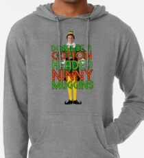 DON'T BE A COTTON HEADED NINNY MUGGINS Elf Christmas Movie Buddy Will Ferrell Funny Lightweight Hoodie
