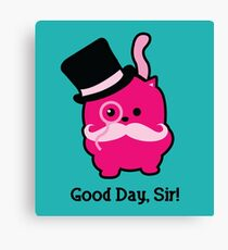Good day, Sir! Canvas Print