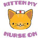 Kitten My Nurse On by Dave Jo