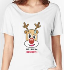 rudolf missed his holiday  ! Women's Relaxed Fit T-Shirt