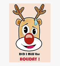 rudolf missed his holiday  ! Photographic Print