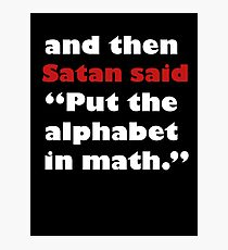 Algebra Is From The Devil Photographic Print