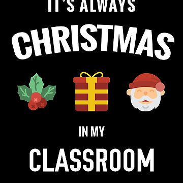Christmas Teacher classroom Men Women Youth T shirt by RisingPixels