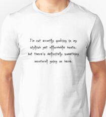 Quaking In My Stylish Yet Affordable Boots - Buffy the Vampire Slayer Quote, BtVS, 90s, Joss Whedon Unisex T-Shirt