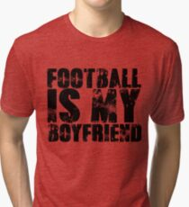Football is my Boyfriend Love Football Player shirt Baseball Heart Football is Life Gifts for Her Football  Tri-blend T-Shirt