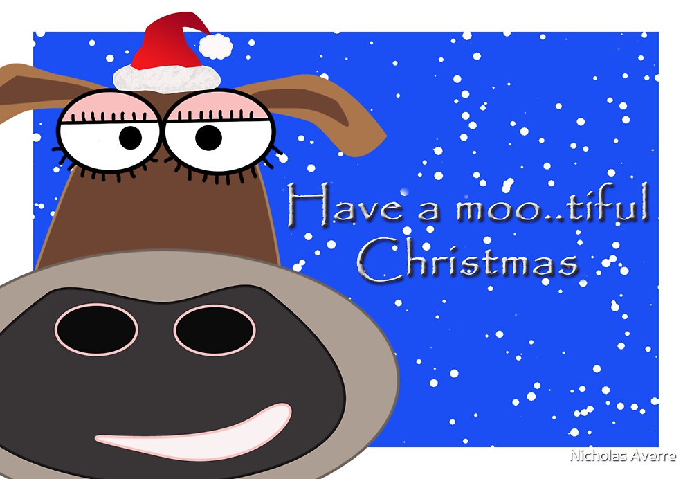 Have a moo..tiful Christmas by Nicholas Averre