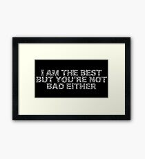 "Typography ""I am The Best..."" Framed Print"
