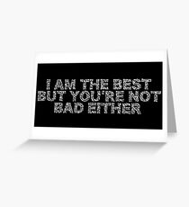 "Typography ""I am The Best..."" Greeting Card"
