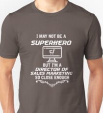 Not Superhero Director of Sales Marketing  T-Shirt