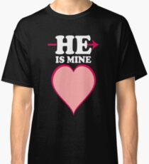 He is Mine   Valentine s day t shirt Classic T-Shirt