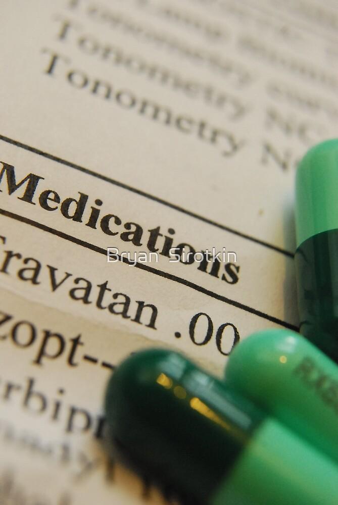 Medication by Bryan  Sirotkin