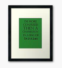 I'm More Confused Then A Chameleon In A Bag Of Skittles Framed Print
