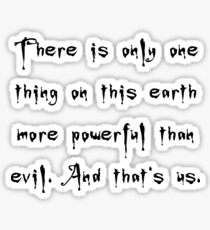 More Powerful Than Evil - Buffy the Vampire Slayer Quote, BtVS, 90s, Joss Whedon, Giles Sticker