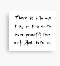 More Powerful Than Evil - Buffy the Vampire Slayer Quote, BtVS, 90s, Joss Whedon, Giles Canvas Print