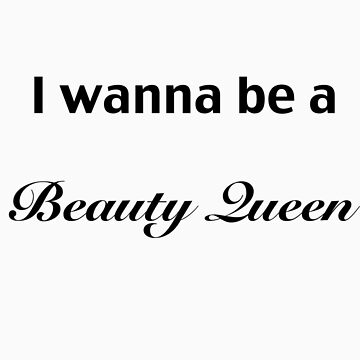 BeautyQueen by TrashTees