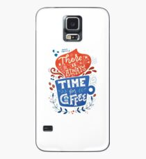 There is always time for coffee  Case/Skin for Samsung Galaxy