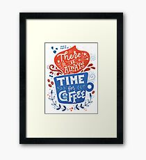There is always time for coffee  Framed Print