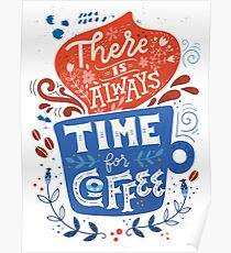 There is always time for coffee  Poster