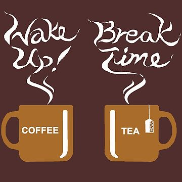 Wake up! Break time by NewSignCreation