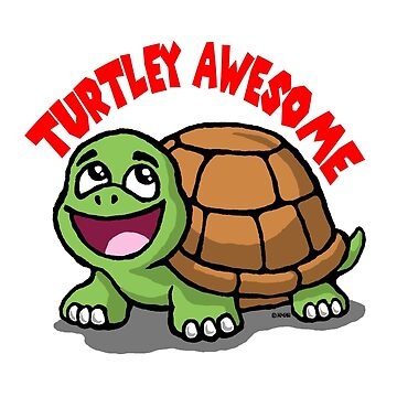 Turtley Awesome by NewSignCreation