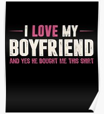 I Love My Boyfriend He Bought Me This T-Shirt Funny Gift Poster