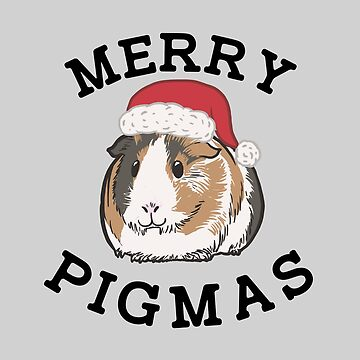 Christmas Guinea Pig - Funny Merry Pigmas by SteamerTees