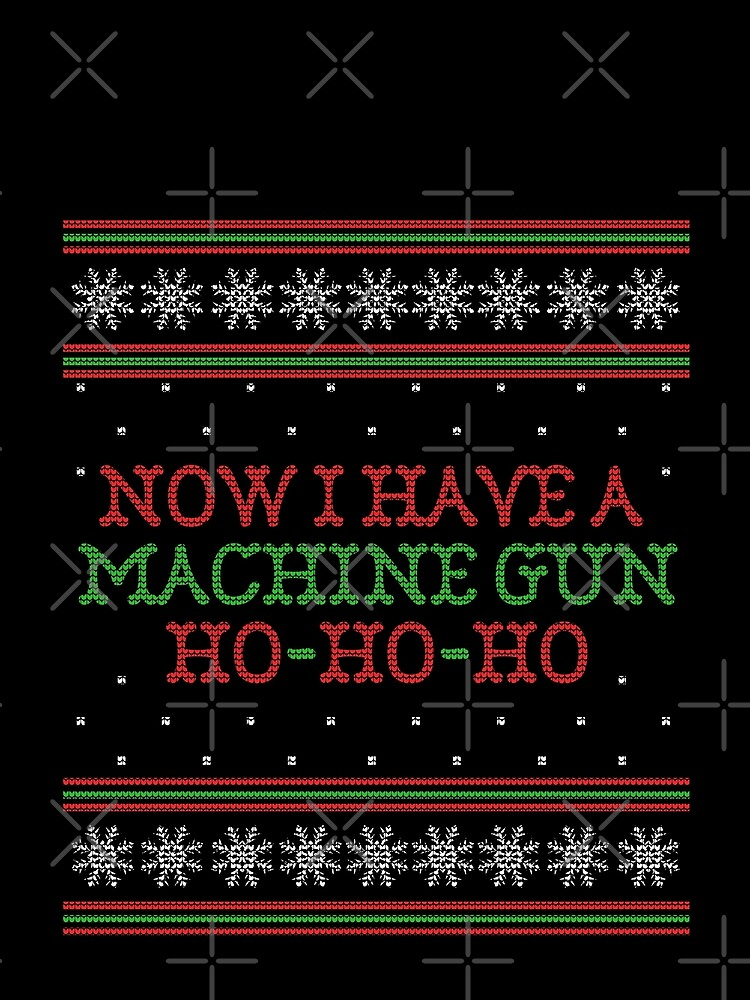 Die Hard Now I Have A Machine Gun Ugly Christmas Sweater Graphic T