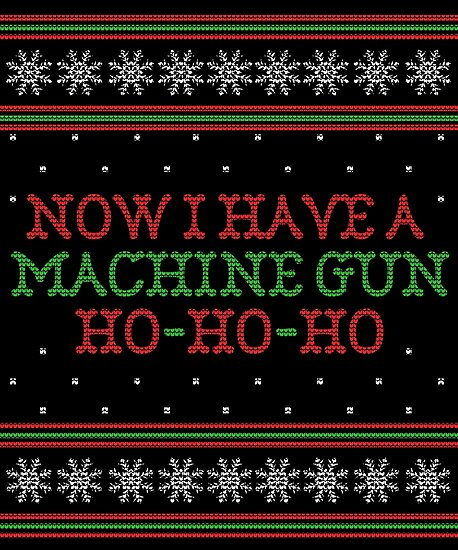 Die Hard Now I Have A Machine Gun Ugly Christmas Sweater Posters By