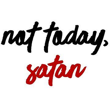 not today satan by yikesitsyeya