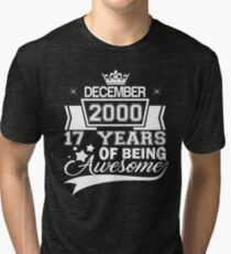 17th Birthday Gift Born in December 2000 Tri-blend T-Shirt