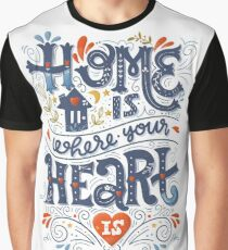 Home is where your heart is Graphic T-Shirt