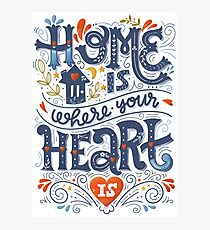 Home is where your heart is Photographic Print