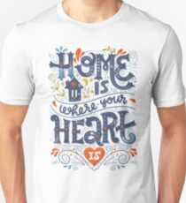 Home is where your heart is Unisex T-Shirt