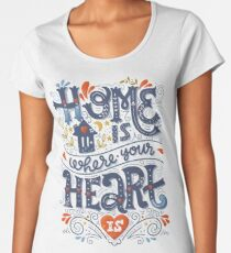 Home is where your heart is Women's Premium T-Shirt