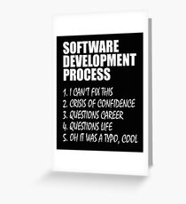 Software Development Process Programmer Joke  Greeting Card