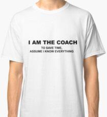 I am the Coach Classic T-Shirt