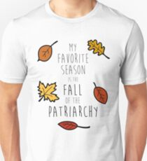 My Favorite Season Is The Fall Of The Patriarchy Unisex T-Shirt